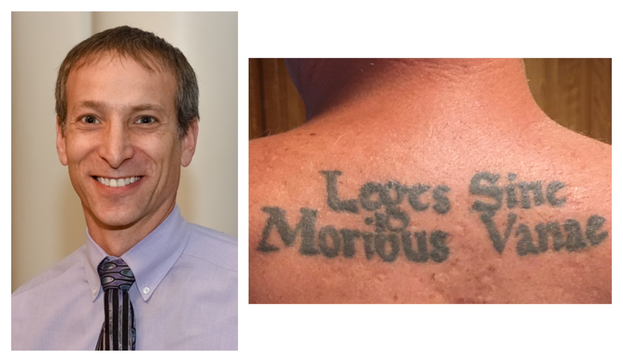"Photo collage of David N. Sontag and his tattoo which reads, ""Leges Sine Moribus Vanae"""