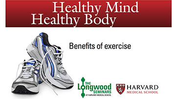 Healthy Mind, Healthy Body - Longwood Seminar