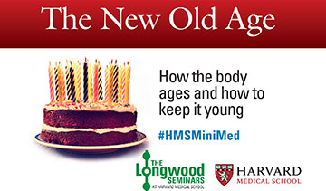 The New Old Age - Longwood Seminar