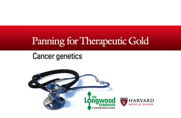 Longwood Seminars April 3 Cancer genetics video