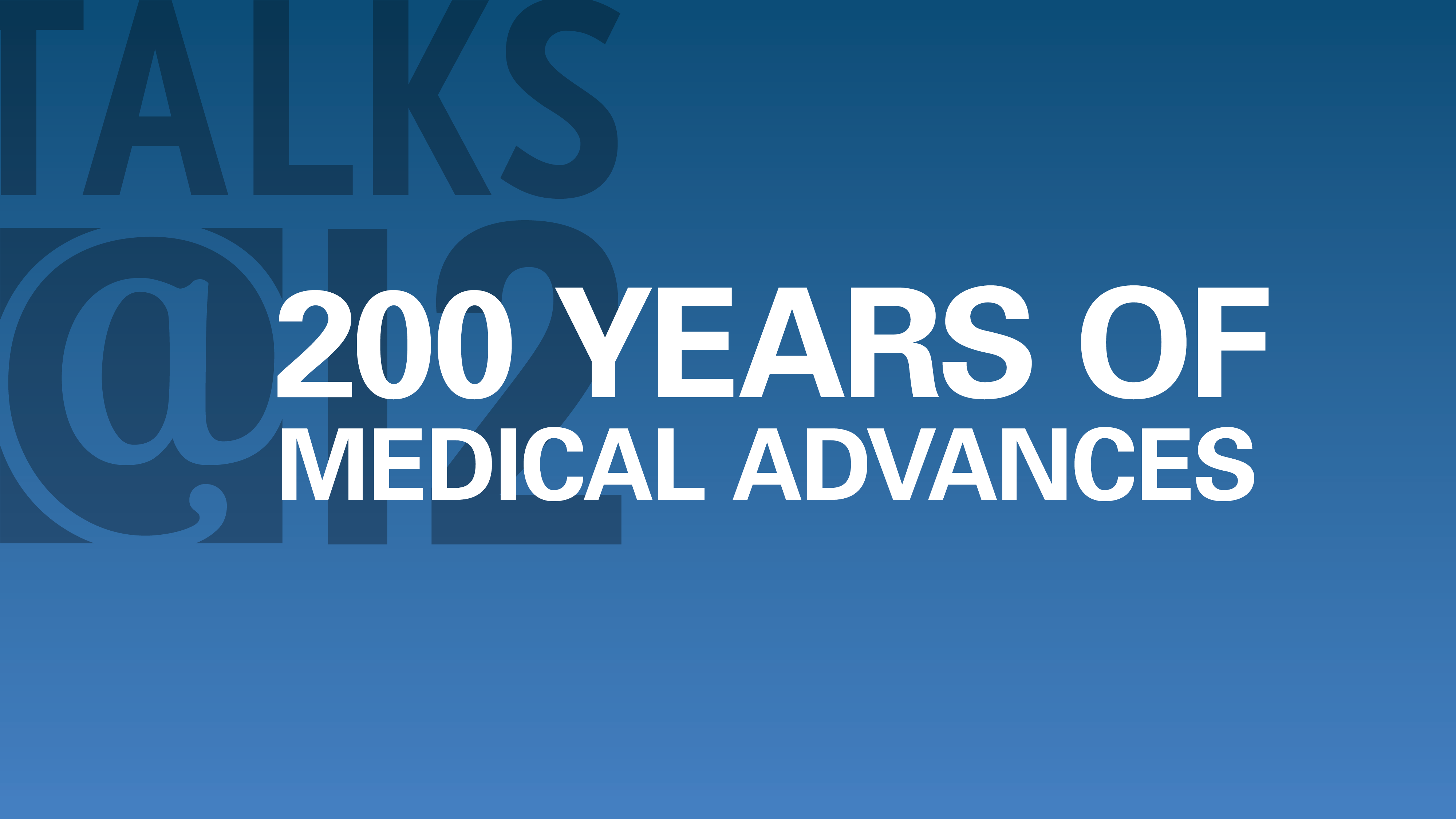 200 Years of Medical Advances