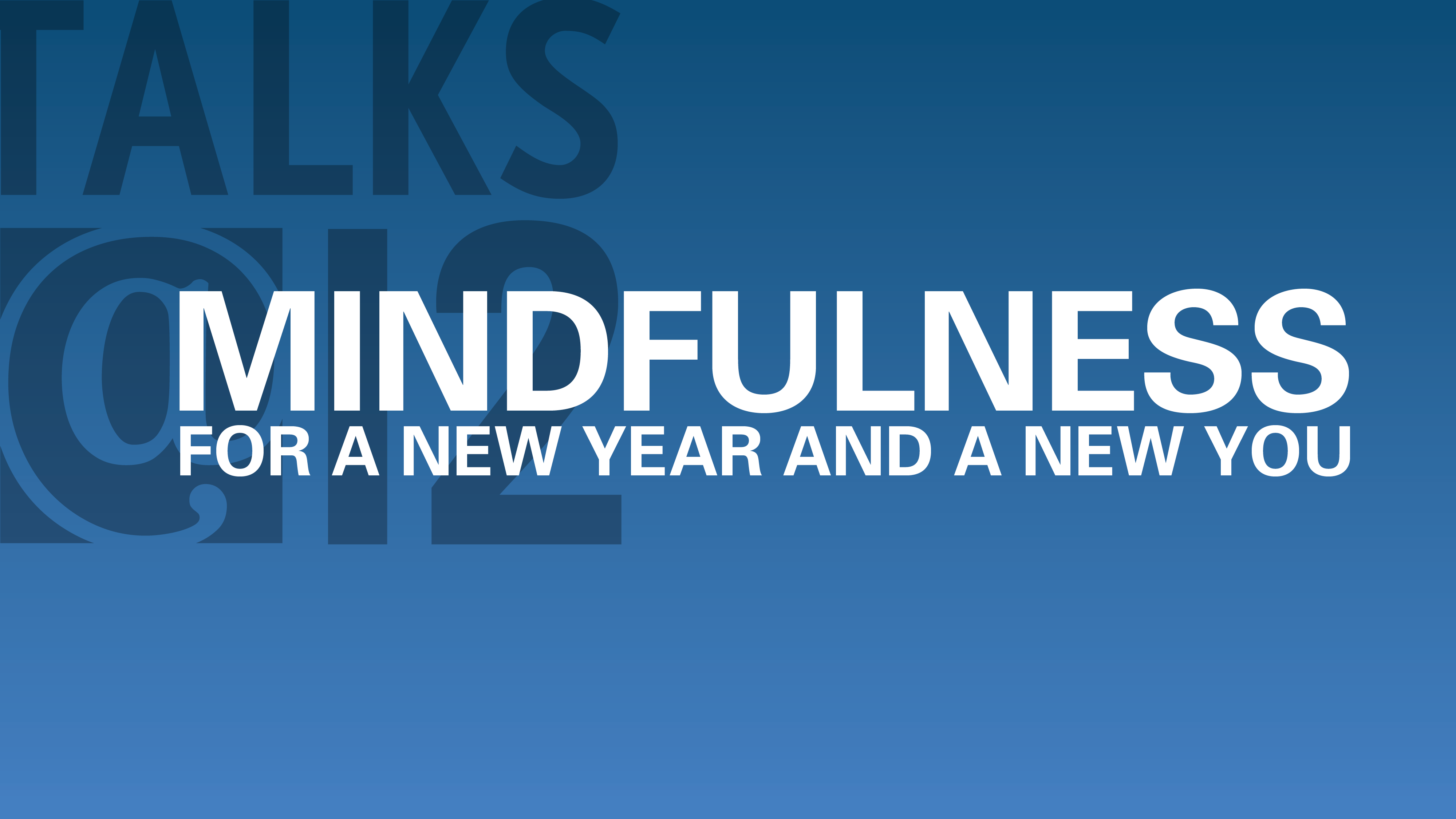 Mindfulness for a New Year and a New You