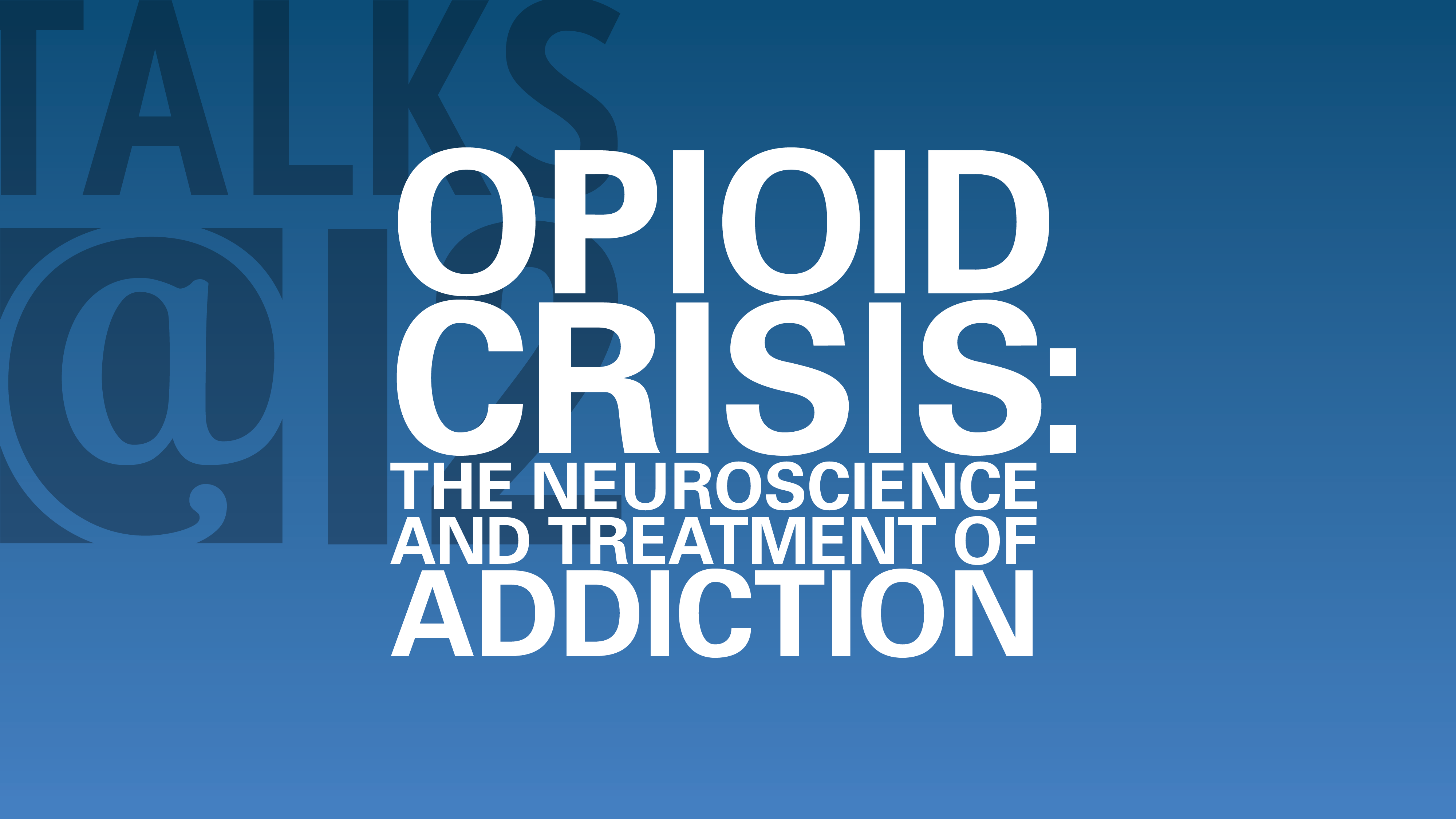 Opioid Crisis: The neuroscience and treatment of addiction