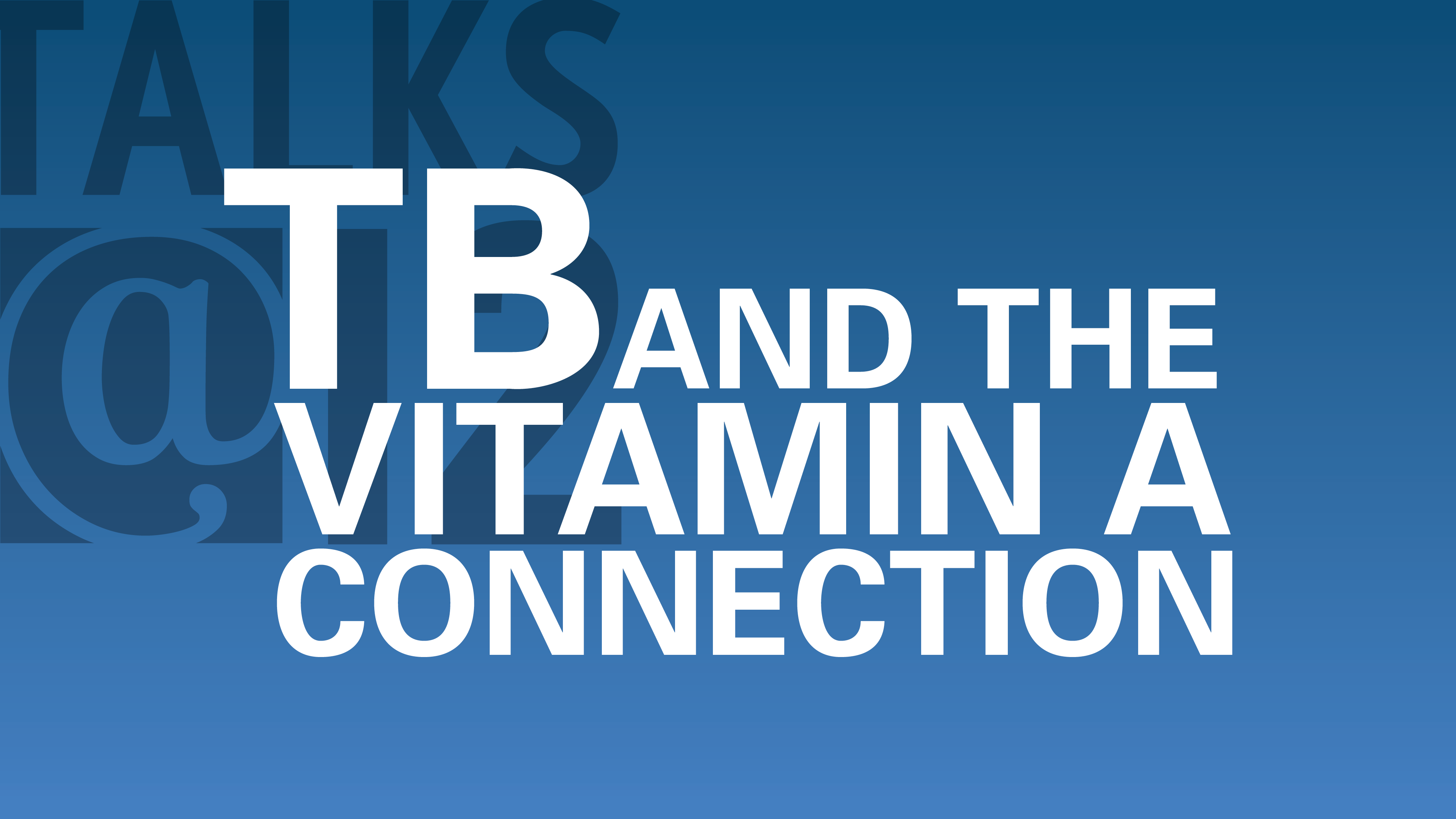 TB and the Vitamin A Connection