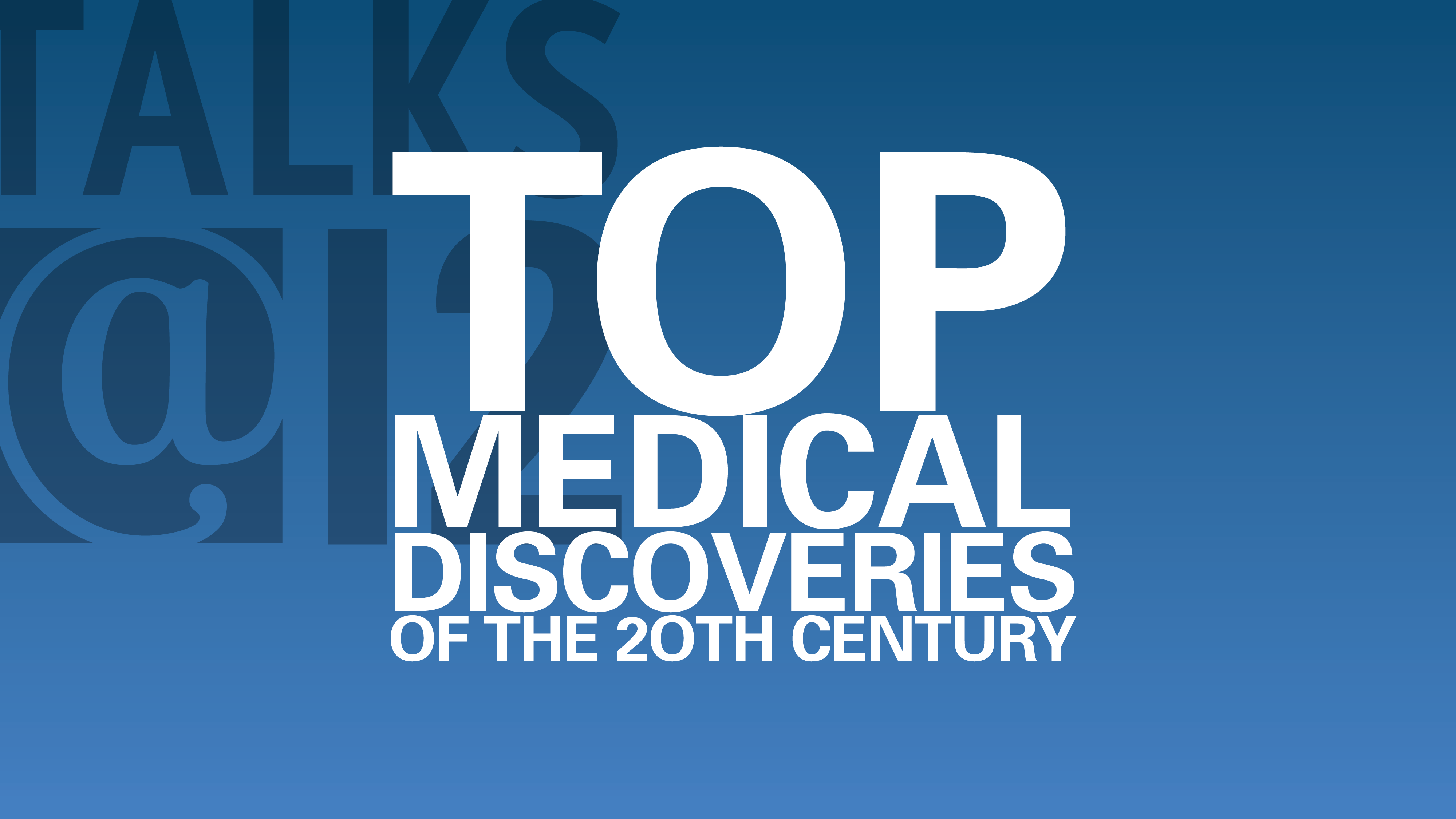 Top Medical Discoveries of the 20th Century