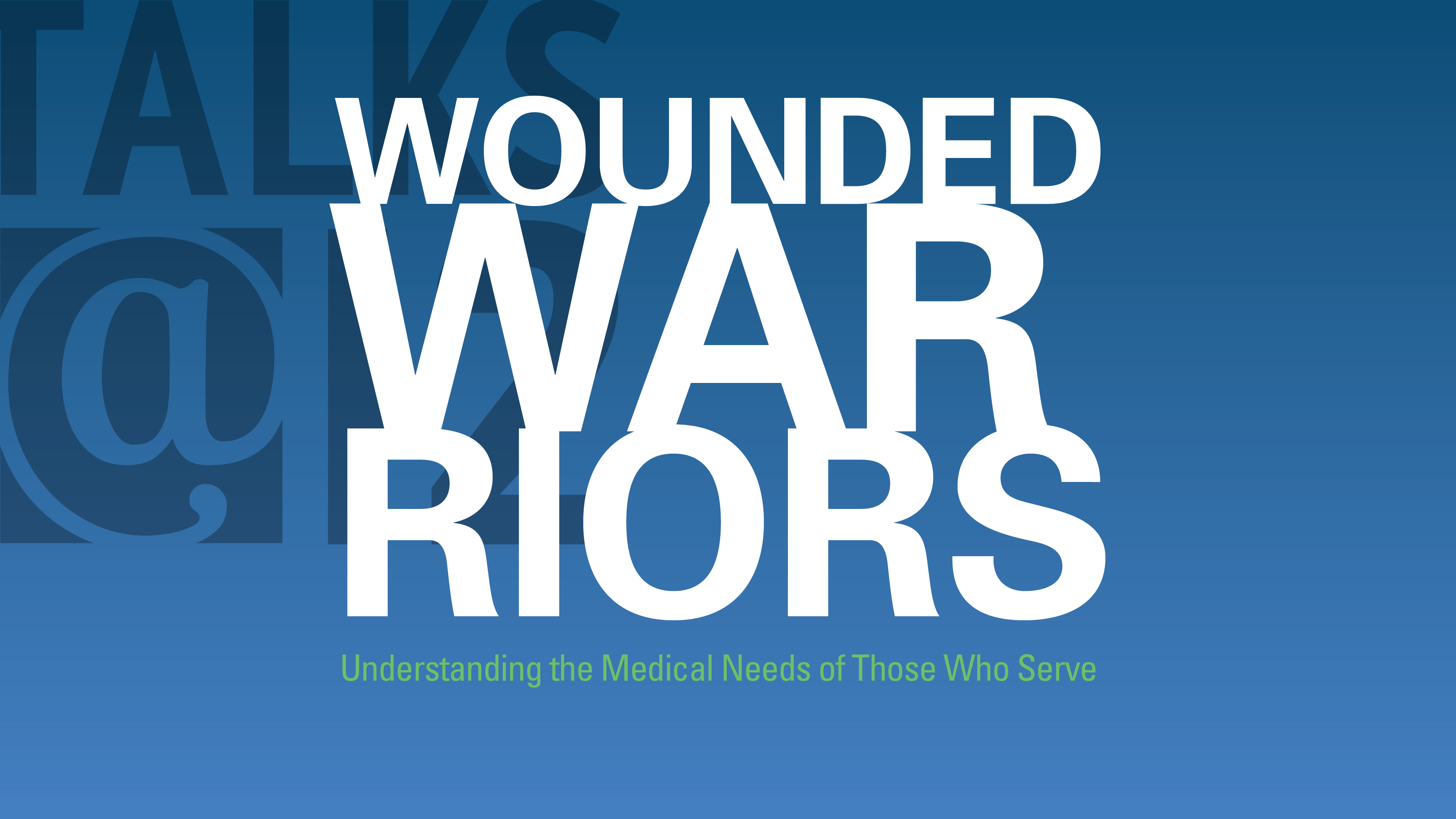 Wounded Warriors: Understanding the medical needs of those who serve