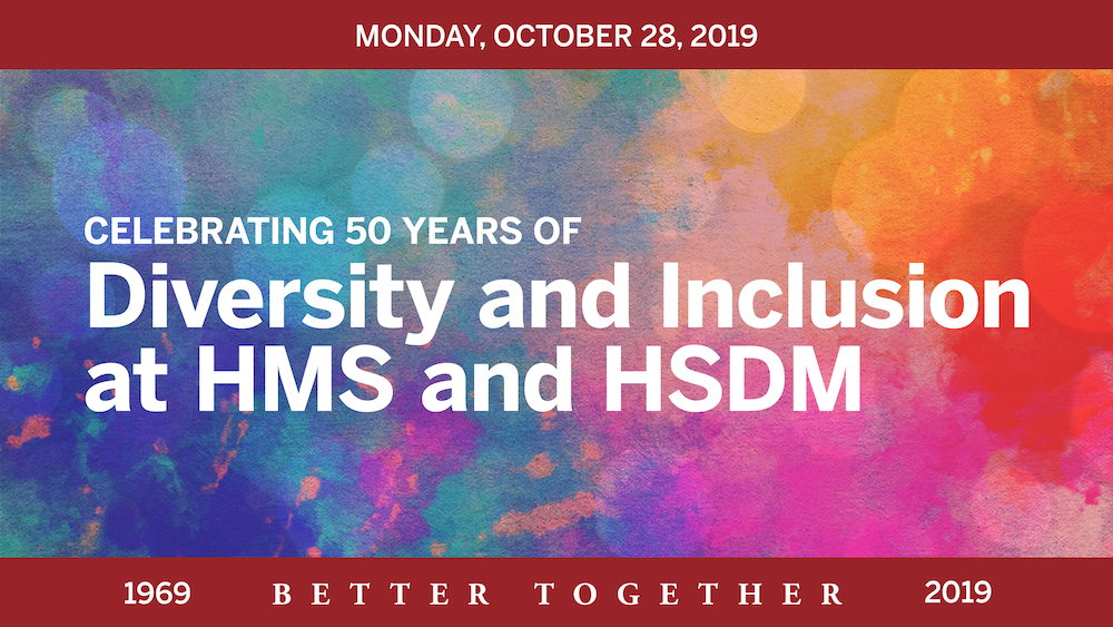 Celebrating 50 Years of Diversity and Inclusion at HMS and HSDM