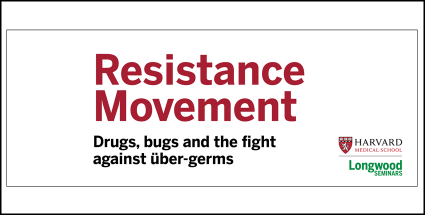 Resistance Movement: Drugs, bugs and the fight against über-germs
