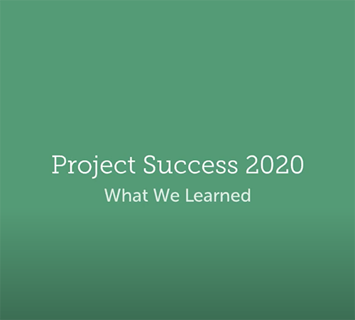 Project Success 2020: What We Learned